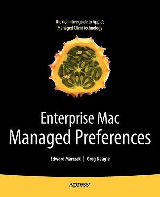Enterprise MAC Managed Preferences By Marczak, Edward/ Neagle, Greg